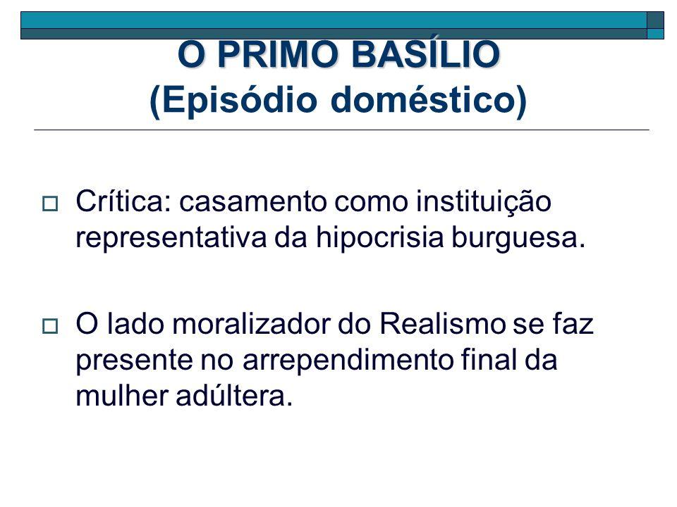 O PRIMO BASÍLIO (Episódio doméstico)