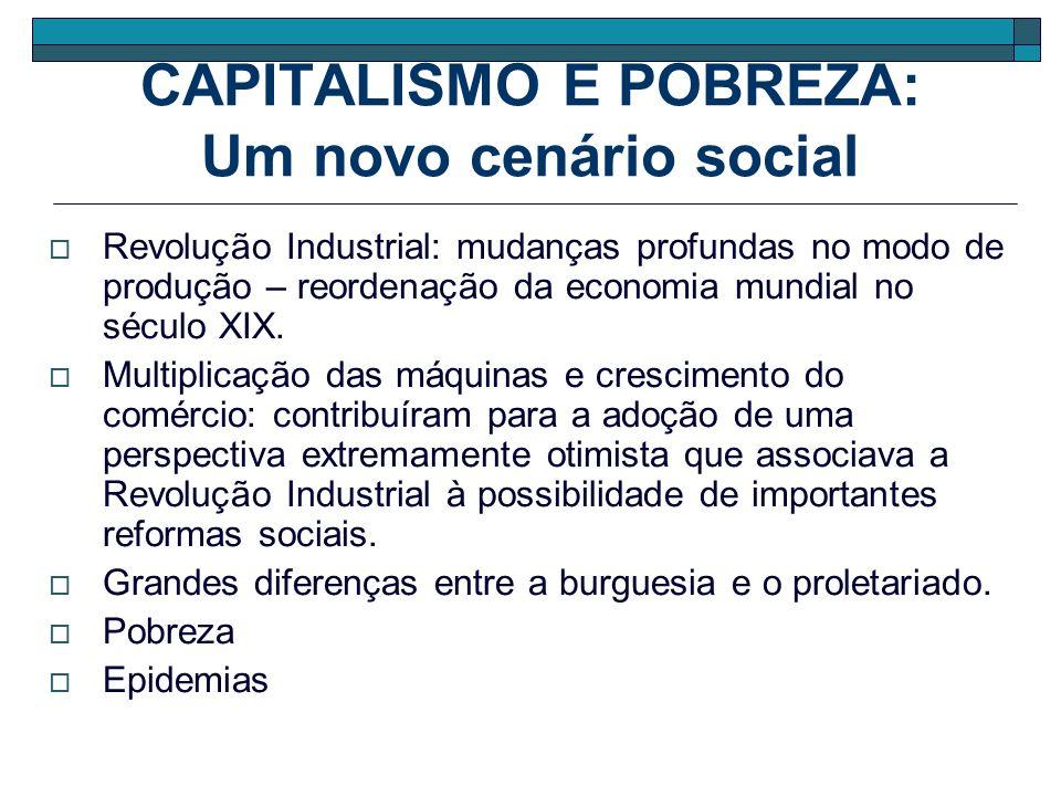 CAPITALISMO E POBREZA: Um novo cenário social