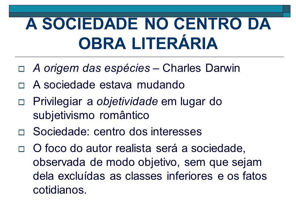 A SOCIEDADE NO CENTRO DA OBRA LITERÁRIA