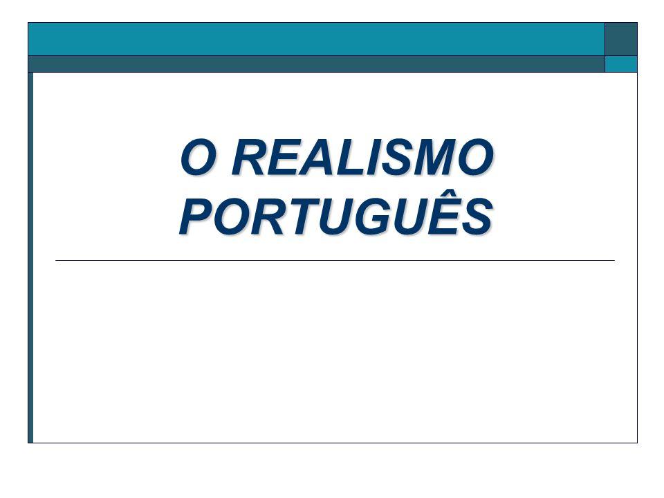 O REALISMO PORTUGUÊS