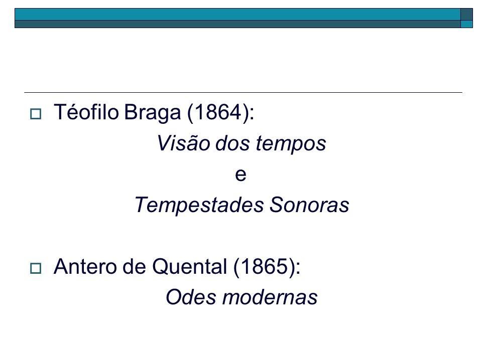 Téofilo Braga (1864): Visão dos tempos. e. Tempestades Sonoras.