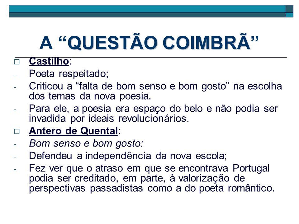 A QUESTÃO COIMBRÃ Castilho: Poeta respeitado;