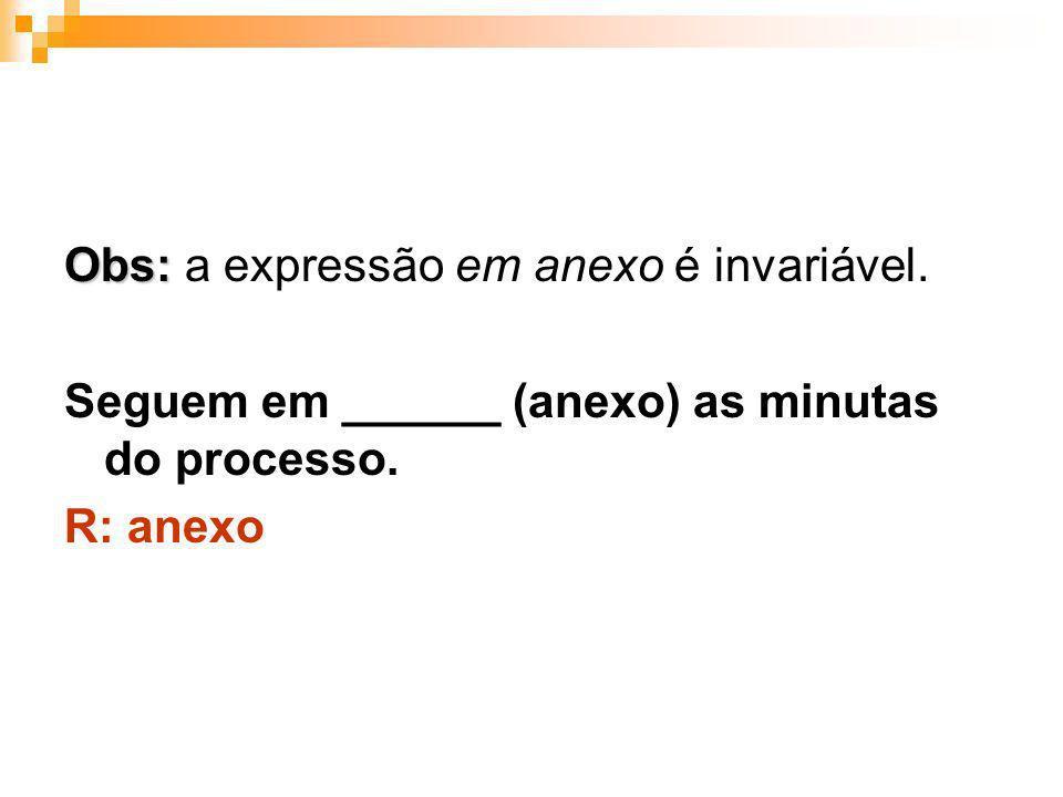 Obs: a expressão em anexo é invariável.