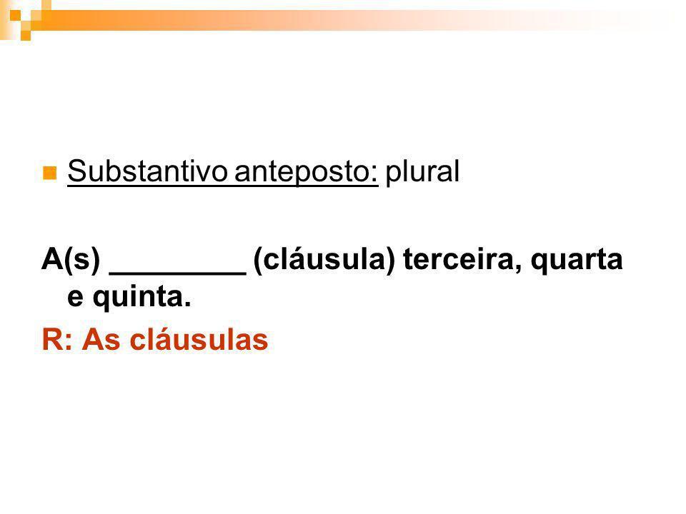 Substantivo anteposto: plural