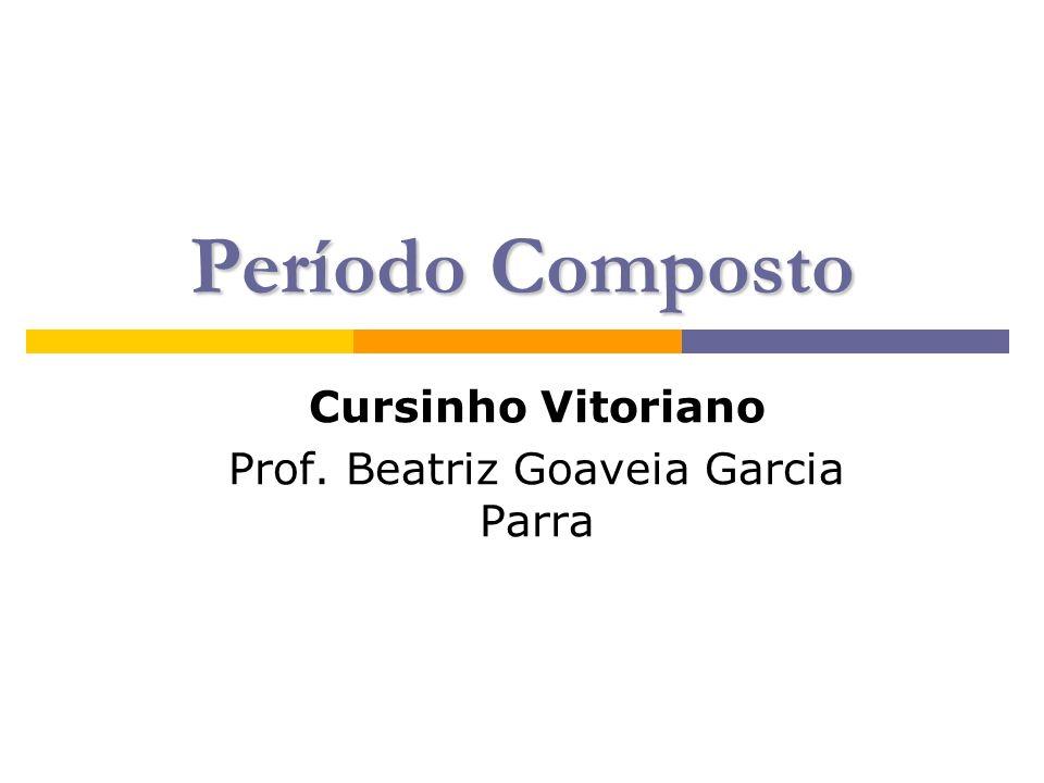 Cursinho Vitoriano Prof. Beatriz Goaveia Garcia Parra