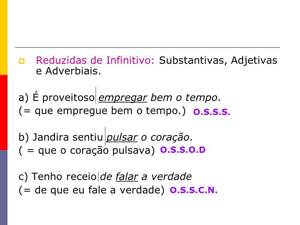 Reduzidas de Infinitivo: Substantivas, Adjetivas e Adverbiais.
