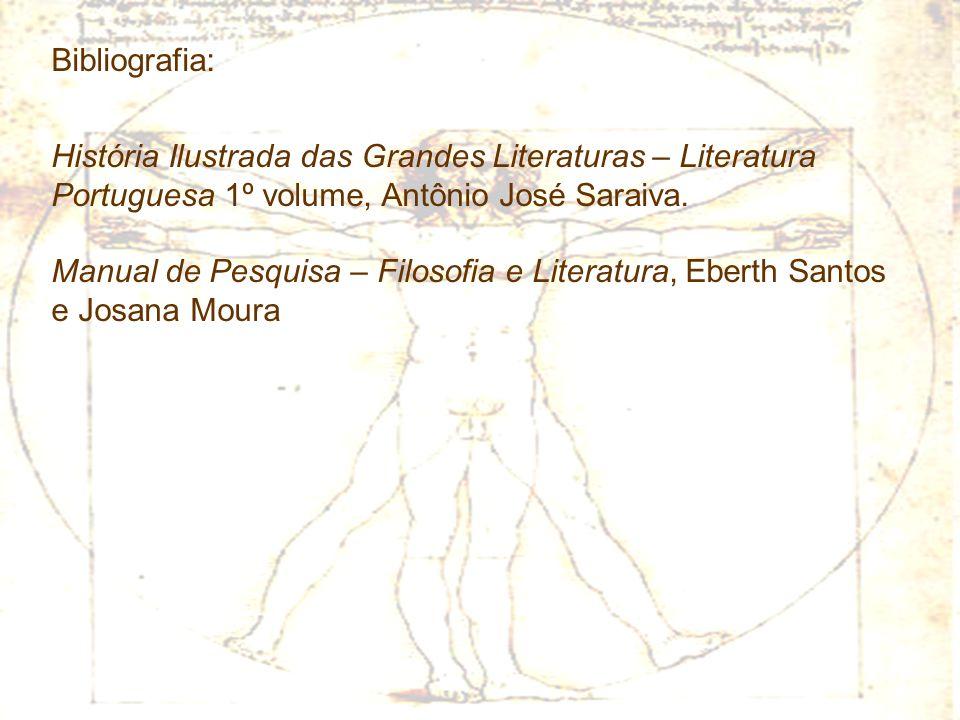 Bibliografia: História Ilustrada das Grandes Literaturas – Literatura Portuguesa 1º volume, Antônio José Saraiva.