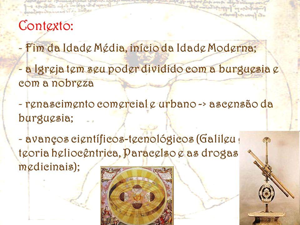 Contexto: Fim da Idade Média, início da Idade Moderna;
