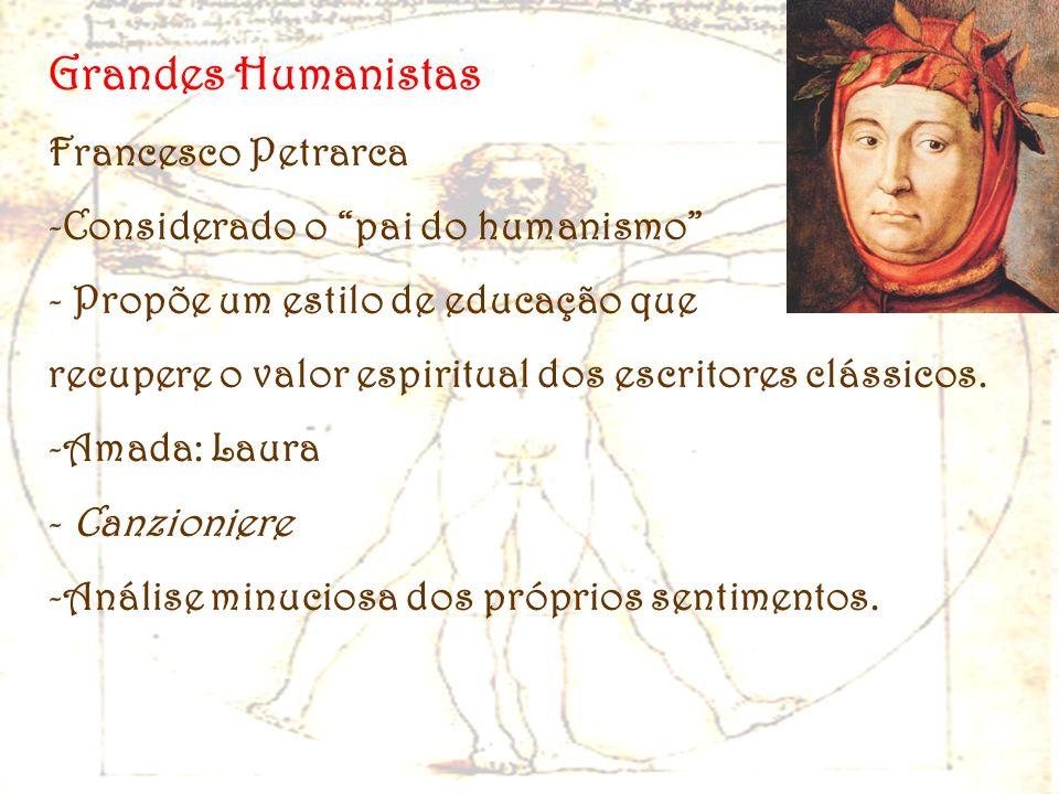 Grandes Humanistas Francesco Petrarca Considerado o pai do humanismo