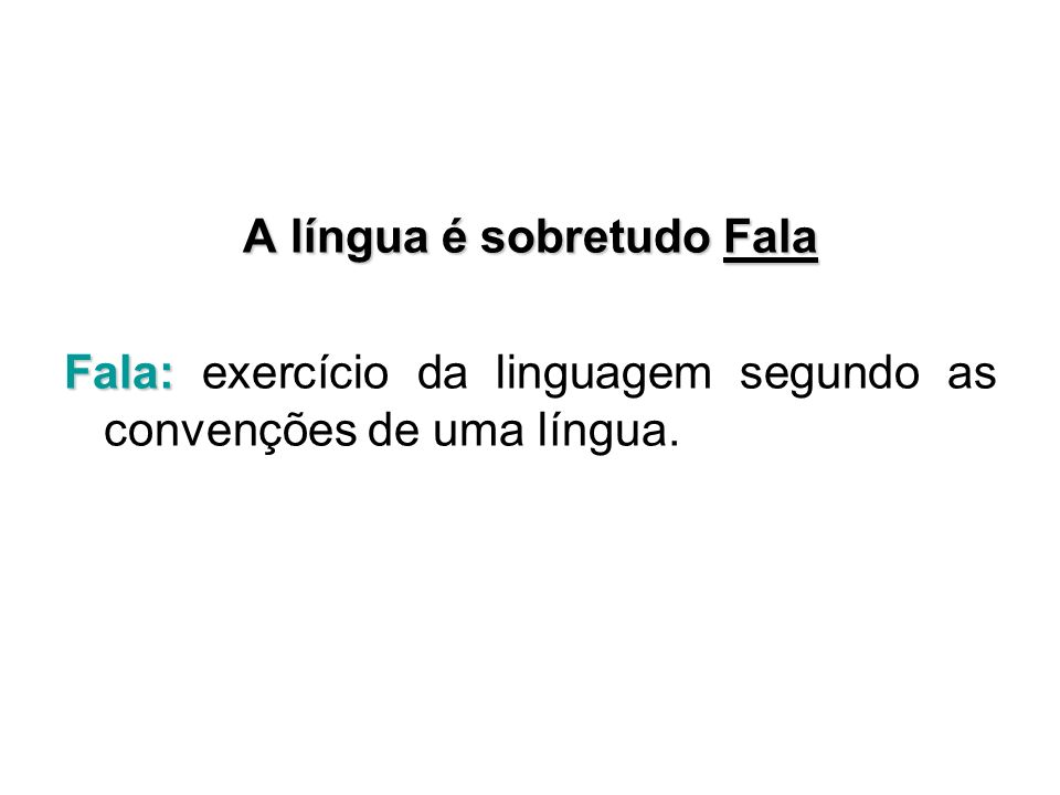 A língua é sobretudo Fala