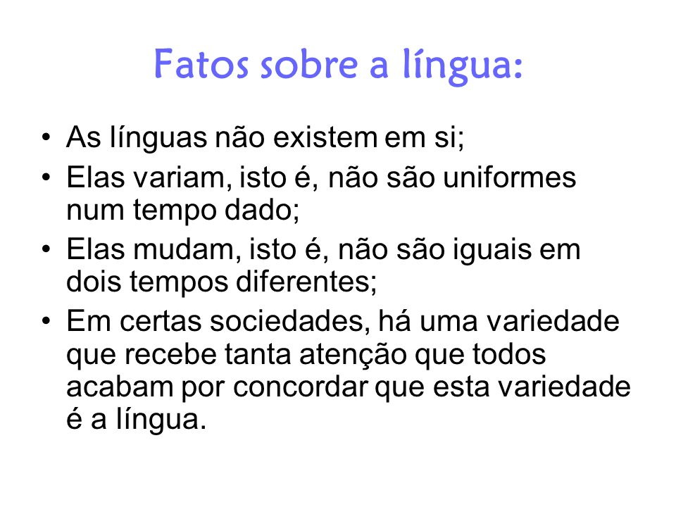 Fatos sobre a língua: As línguas não existem em si;