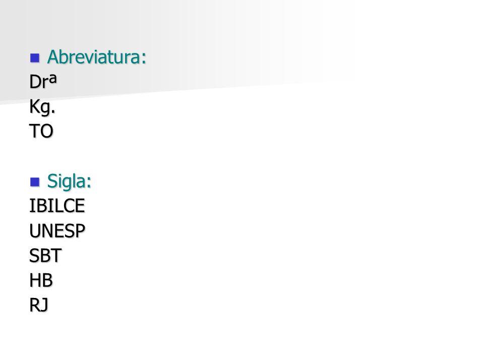 Abreviatura: Drª Kg. TO Sigla: IBILCE UNESP SBT HB RJ