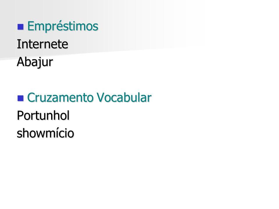 Empréstimos Internete Abajur Cruzamento Vocabular Portunhol showmício