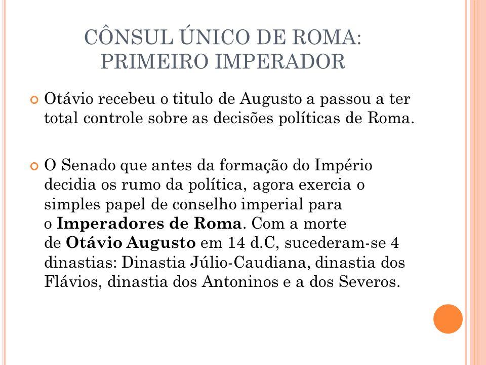 CÔNSUL ÚNICO DE ROMA: PRIMEIRO IMPERADOR