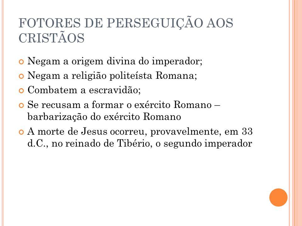 FOTORES DE PERSEGUIÇÃO AOS CRISTÃOS