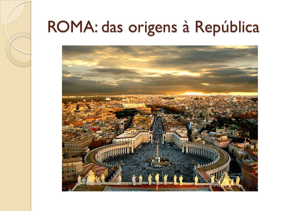 ROMA: das origens à República