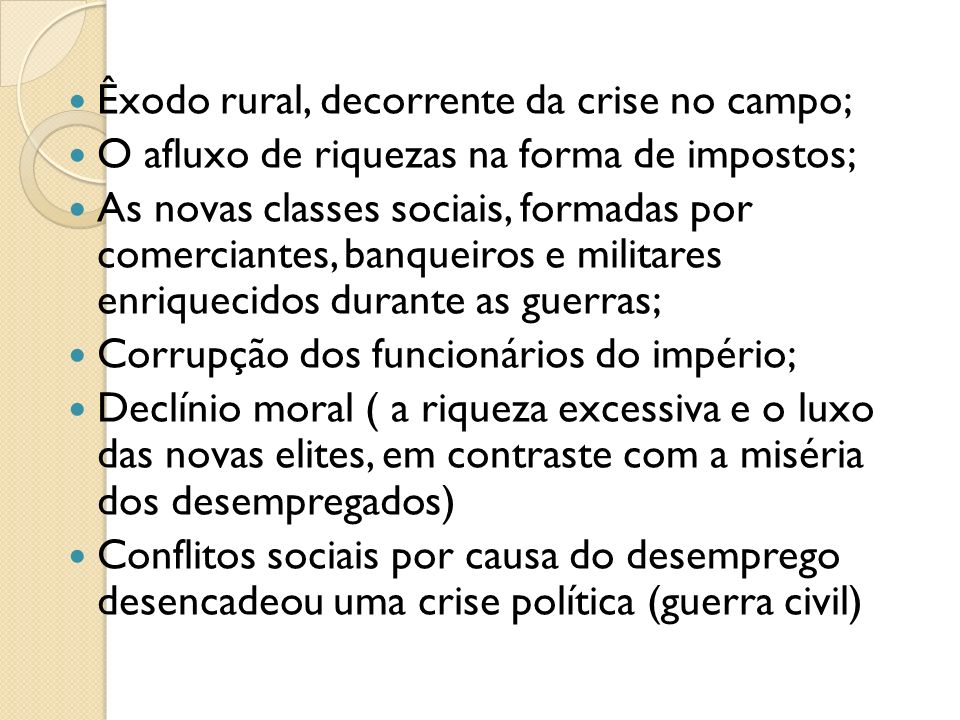 Êxodo rural, decorrente da crise no campo;