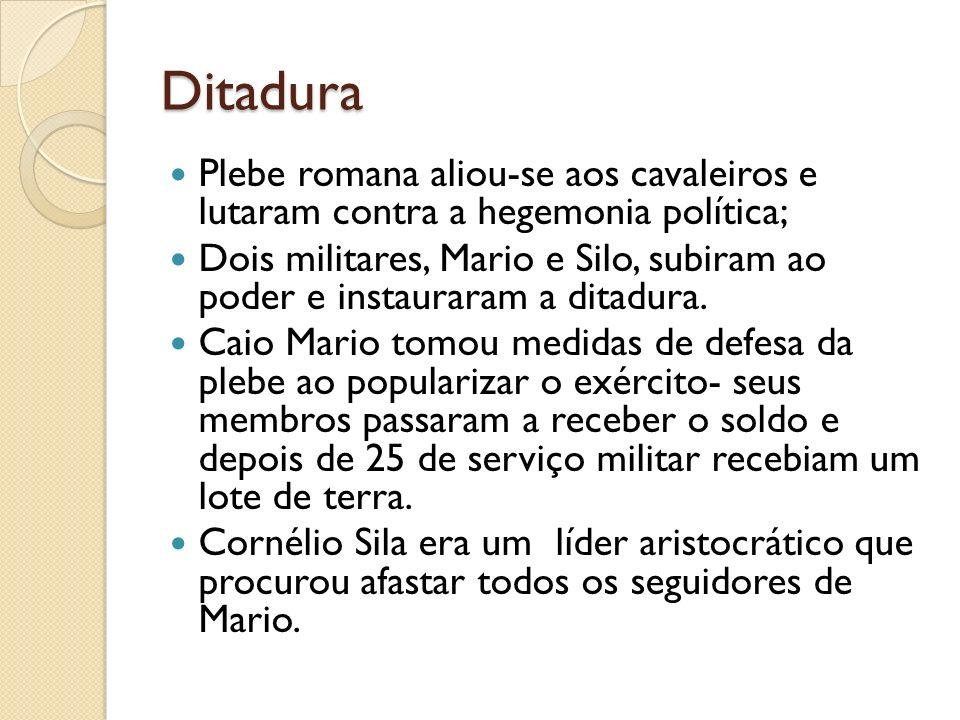 DitaduraPlebe romana aliou-se aos cavaleiros e lutaram contra a hegemonia política;