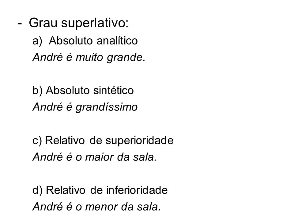 Grau superlativo: Absoluto analítico André é muito grande.