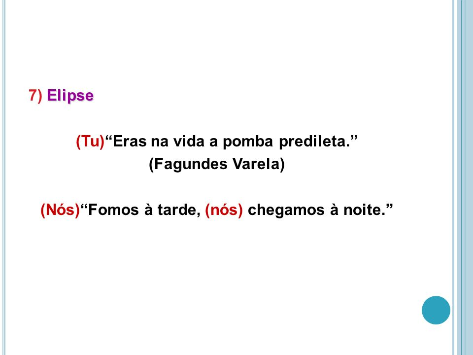 7) Elipse (Tu) Eras na vida a pomba predileta