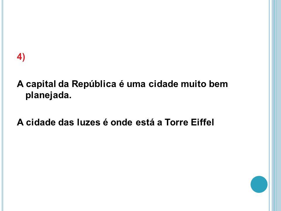4) A capital da República é uma cidade muito bem planejada