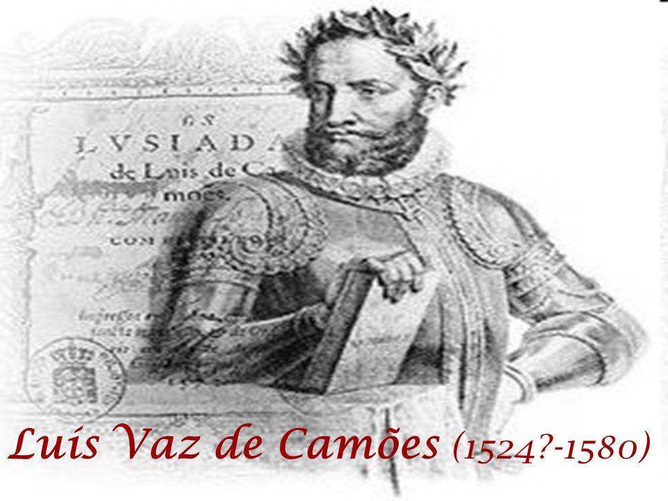Luís Vaz de Camões (1524 -1580)