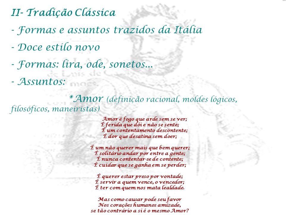 Formas e assuntos trazidos da Itália Doce estilo novo