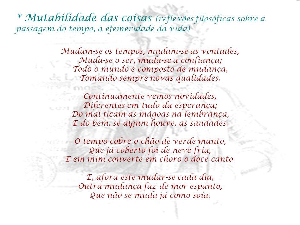 * Mutabilidade das coisas (reflexões filosóficas sobre a passagem do tempo, a efemeridade da vida)