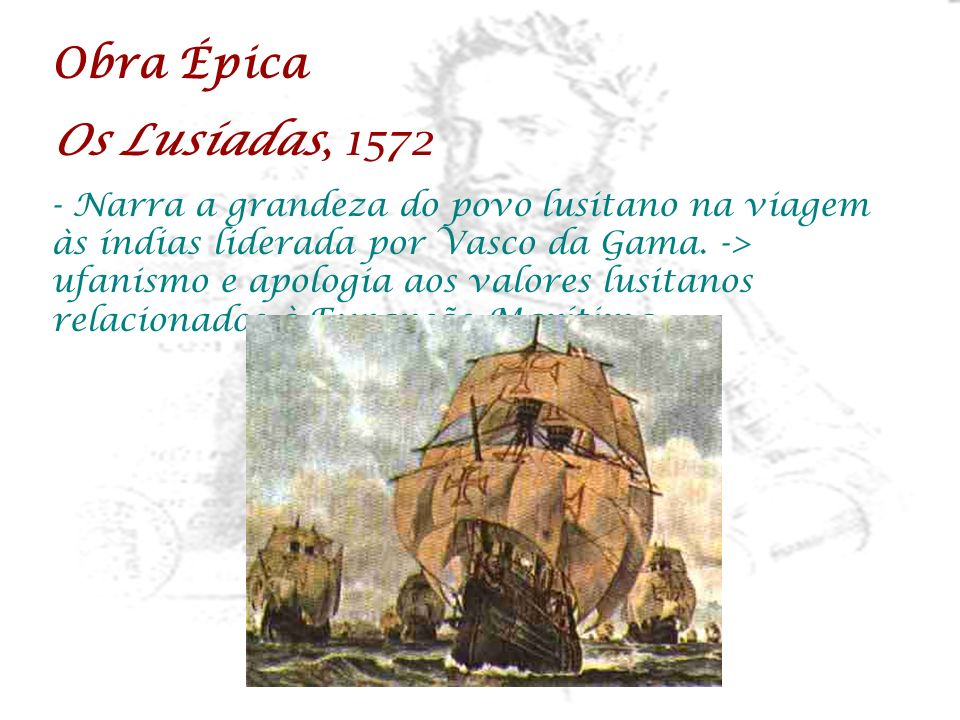 Obra Épica Os Lusíadas, 1572.