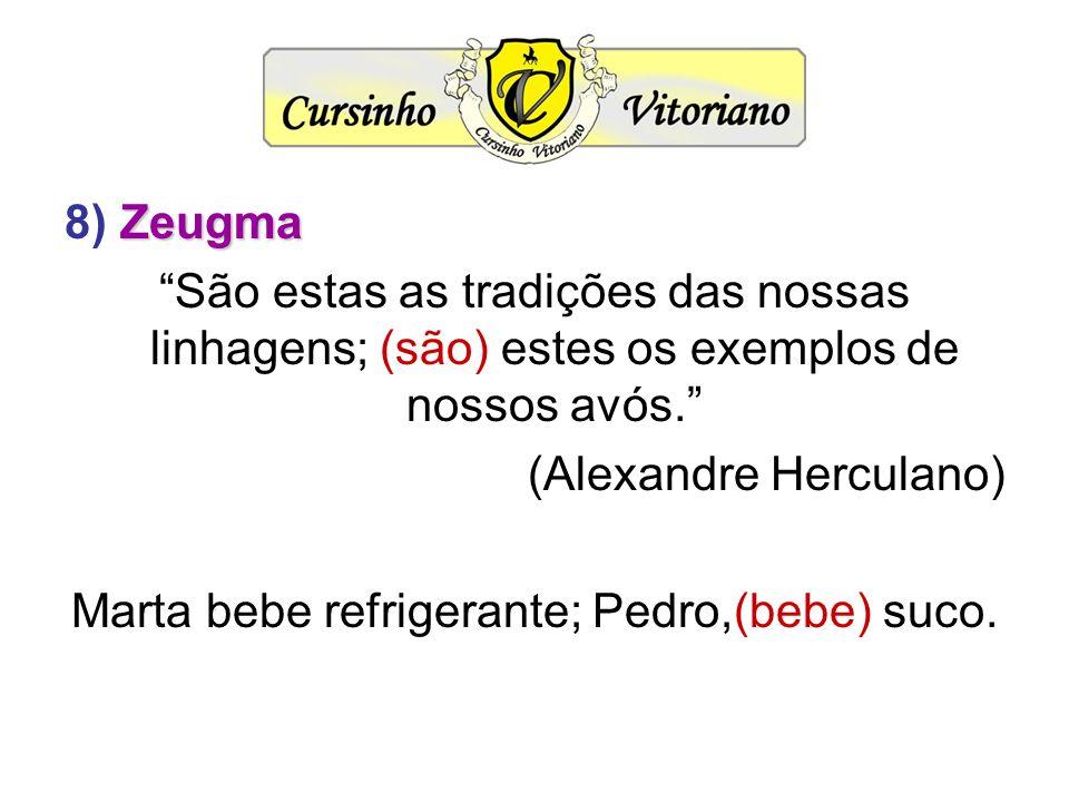 Marta bebe refrigerante; Pedro,(bebe) suco.