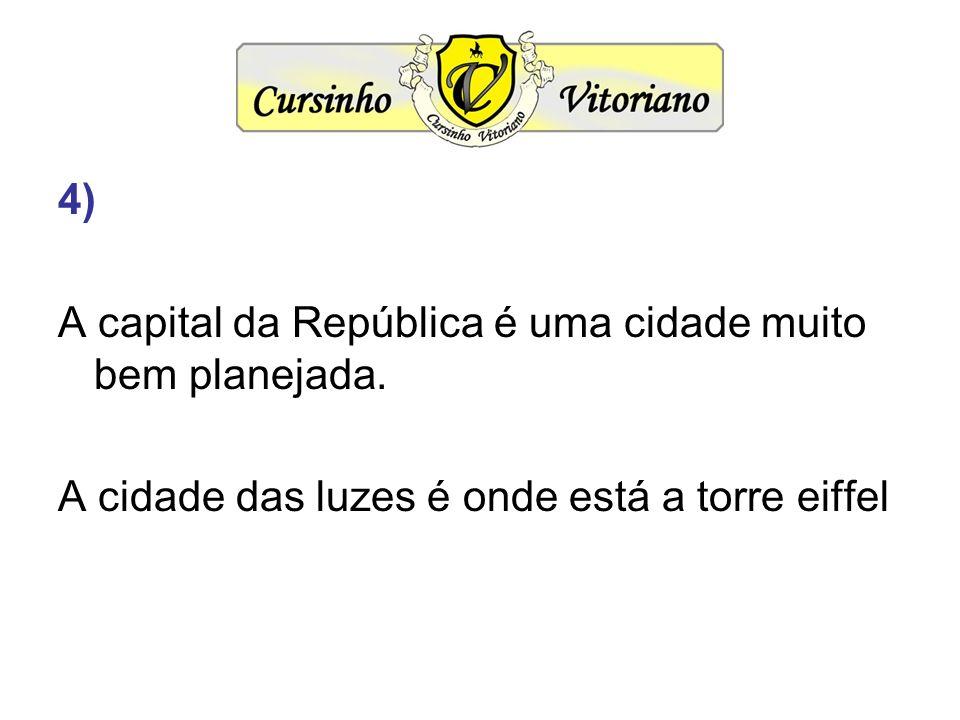 4) A capital da República é uma cidade muito bem planejada.