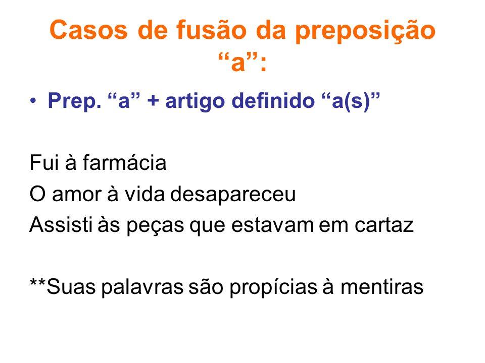 Casos de fusão da preposição a :