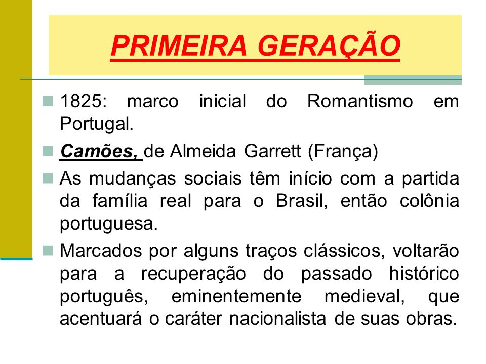 PRIMEIRA GERAÇÃO 1825: marco inicial do Romantismo em Portugal.