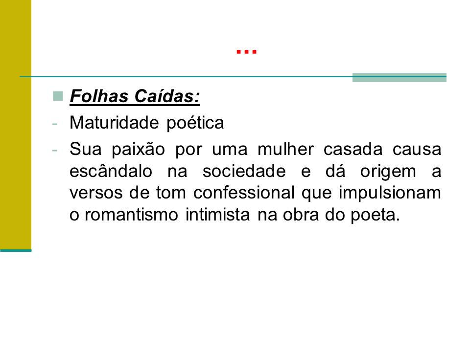 ... Folhas Caídas: Maturidade poética
