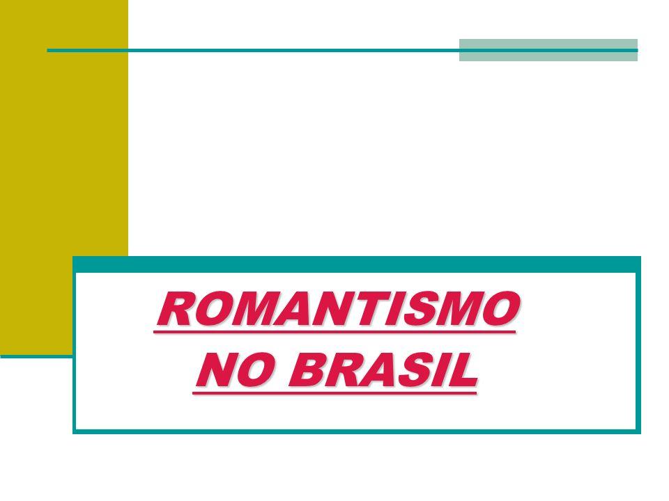 ROMANTISMO NO BRASIL