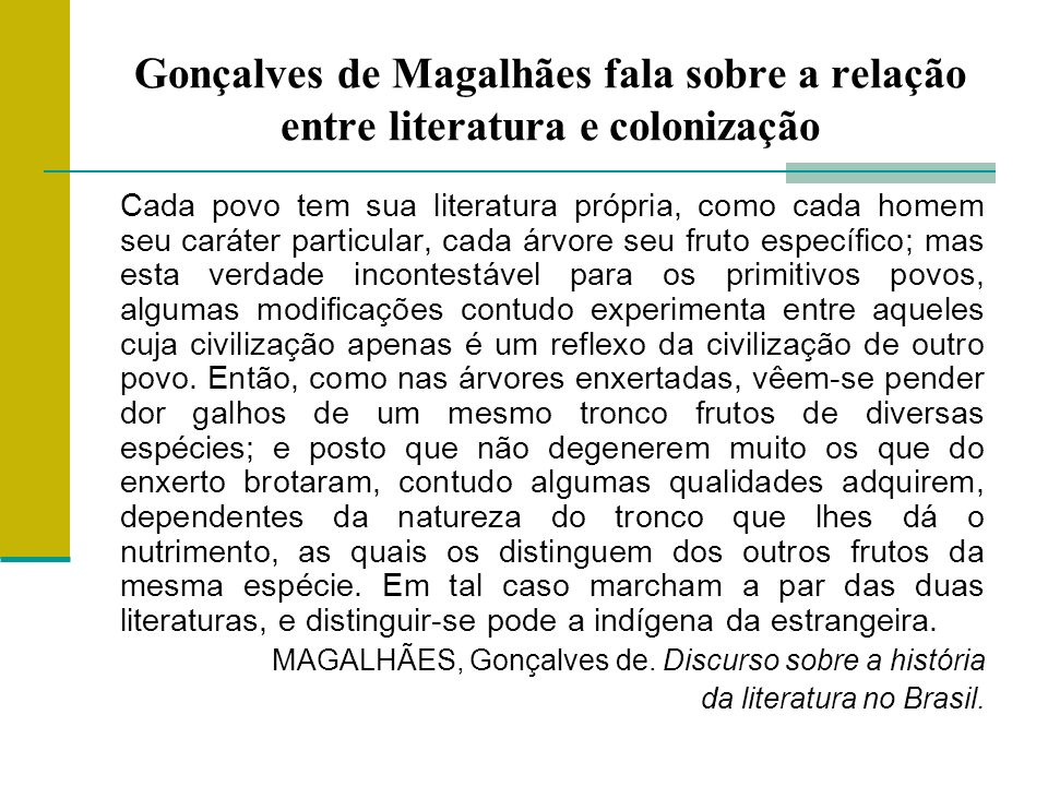 Gonçalves de Magalhães fala sobre a relação entre literatura e colonização