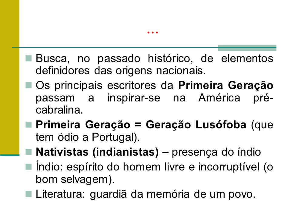 ... Busca, no passado histórico, de elementos definidores das origens nacionais.