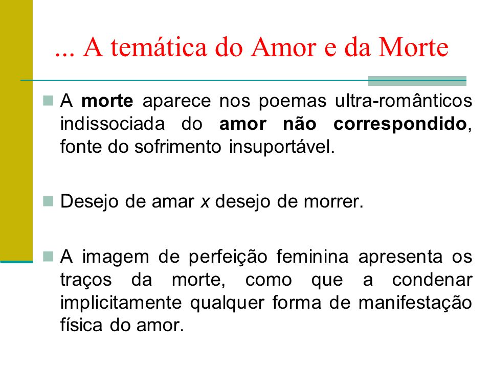 ... A temática do Amor e da Morte
