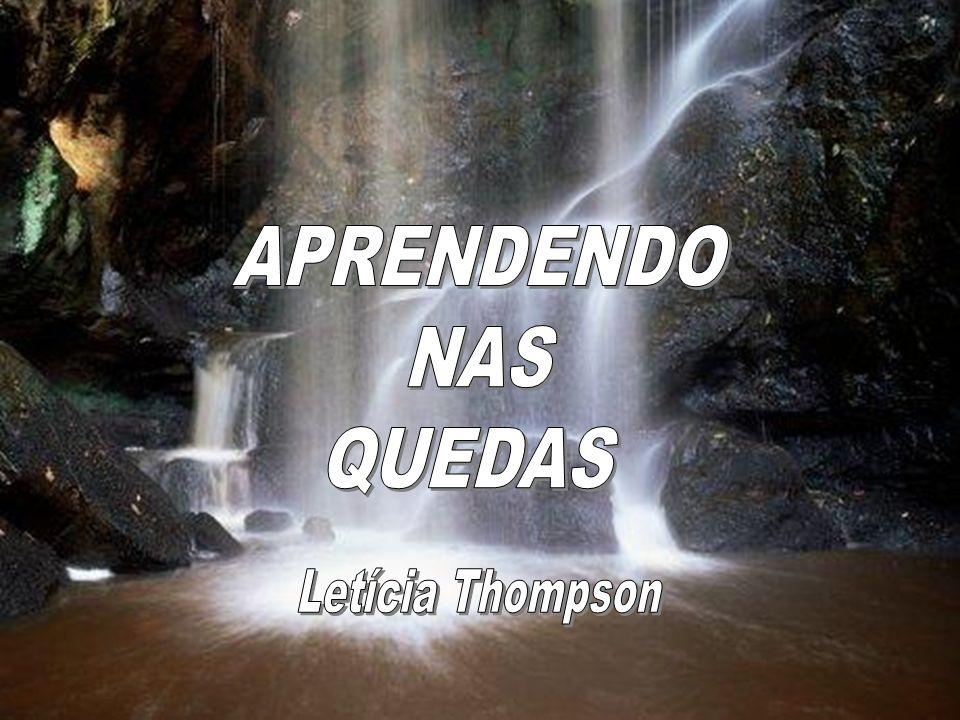 APRENDENDO NAS QUEDAS Letícia Thompson
