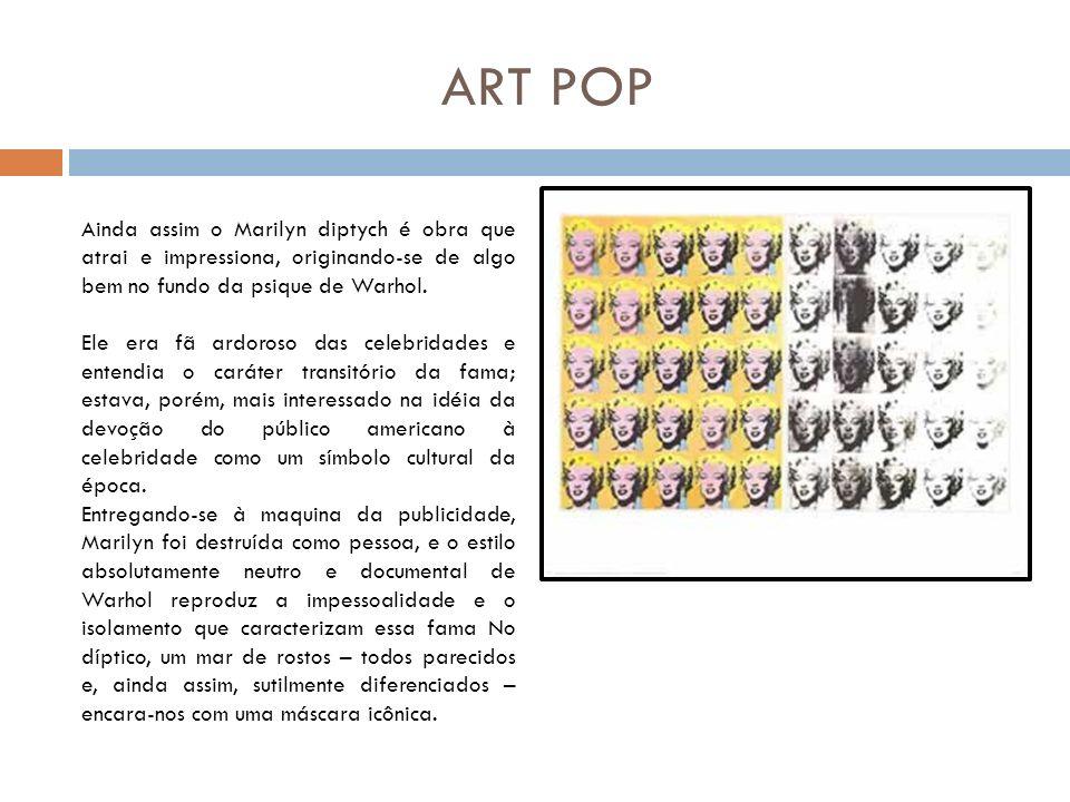 Ainda assim o Marilyn diptych é obra que atrai e impressiona, originando-se de algo bem no fundo da psique de Warhol.