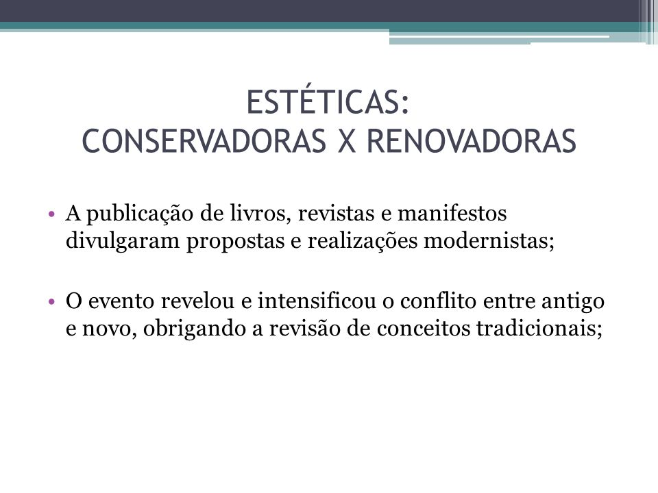 ESTÉTICAS: CONSERVADORAS X RENOVADORAS