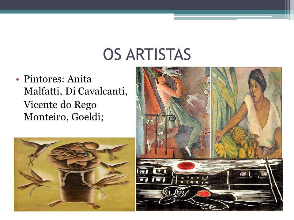 OS ARTISTAS Pintores: Anita Malfatti, Di Cavalcanti,
