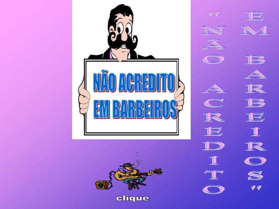 NÃO ACREDITO EM BARBEIROS NÃO ACREDITO EM BARBEIROS clique