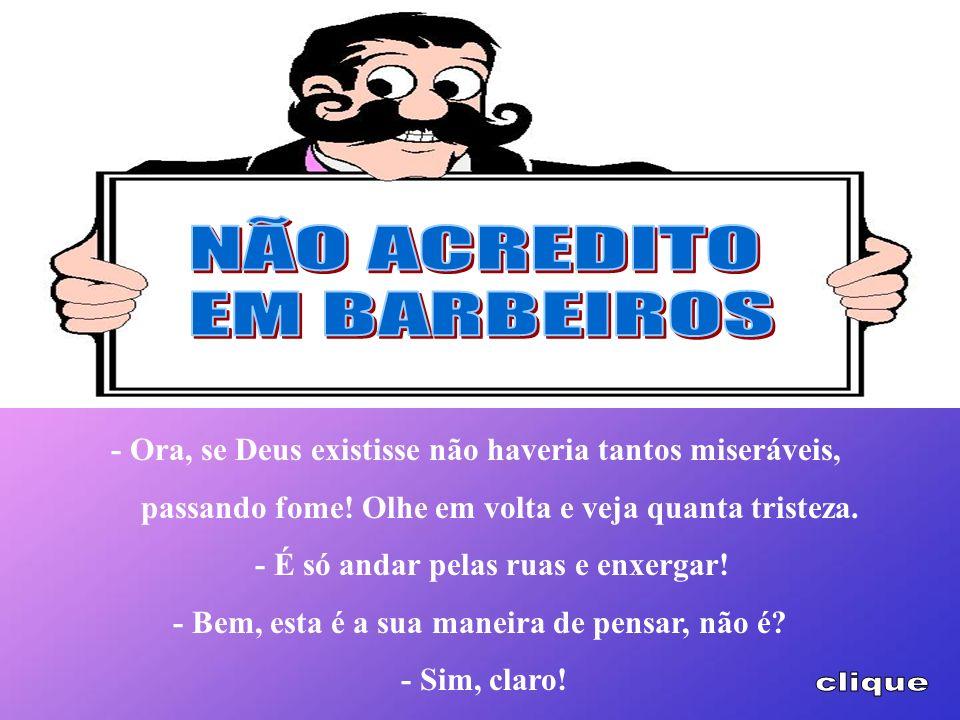 NÃO ACREDITO EM BARBEIROS clique