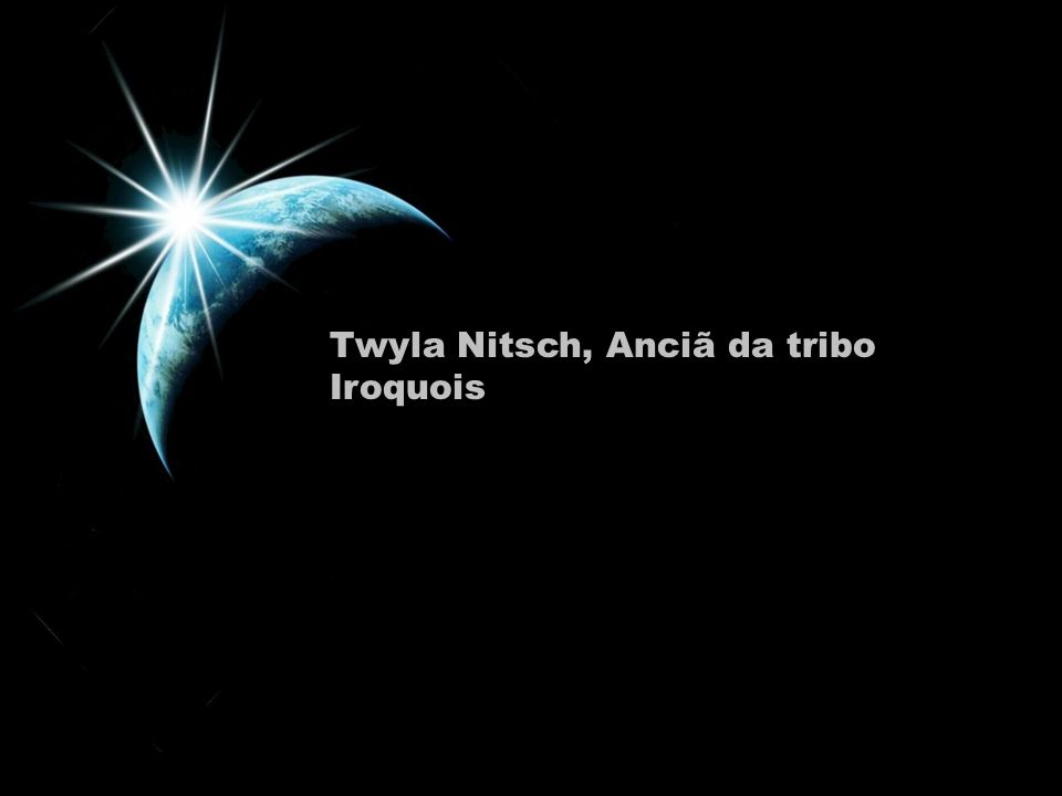 Twyla Nitsch, Anciã da tribo Iroquois
