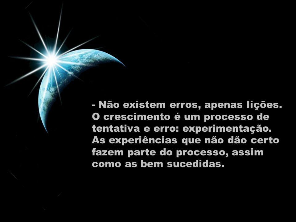 - Não existem erros, apenas lições