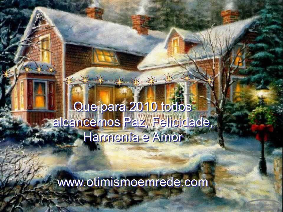 Que para 2010 todos alcancemos Paz, Felicidade, Harmonía e Amor