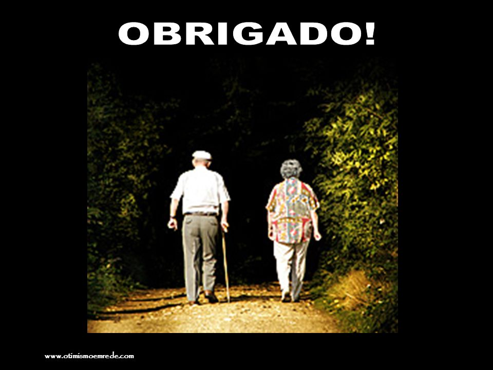 OBRIGADO! www.otimismoemrede.com