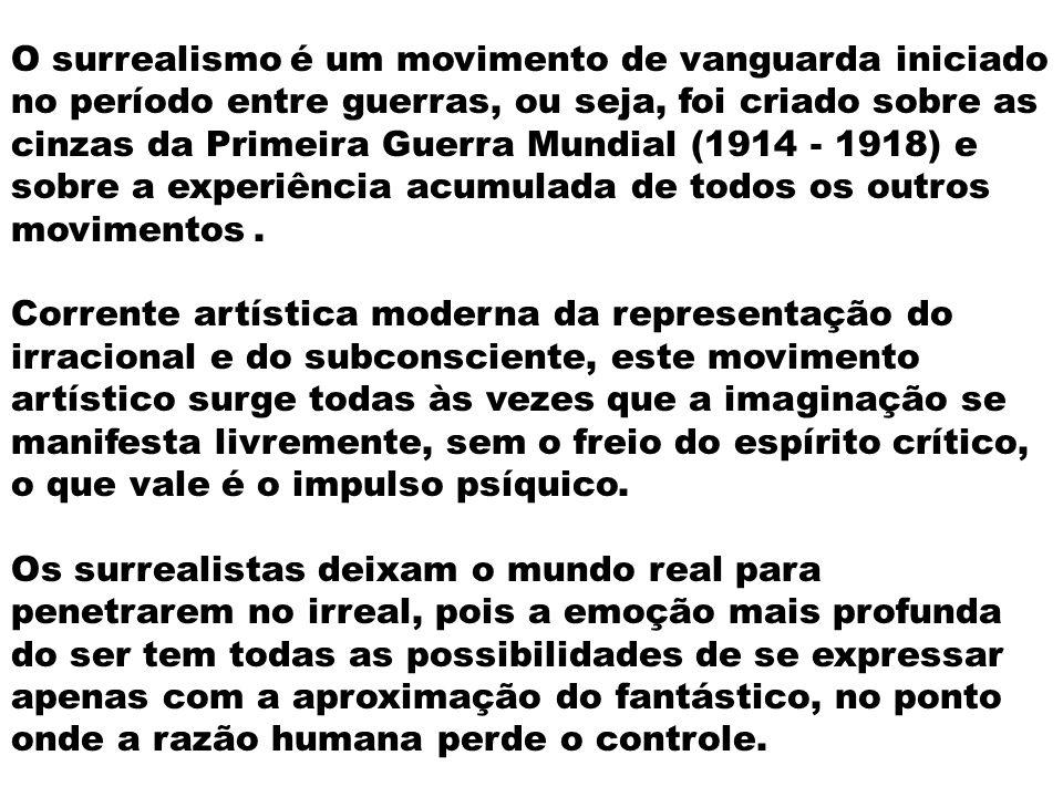 O surrealismo é um movimento de vanguarda iniciado no período entre guerras, ou seja, foi criado sobre as cinzas da Primeira Guerra Mundial (1914 - 1918) e sobre a experiência acumulada de todos os outros movimentos .