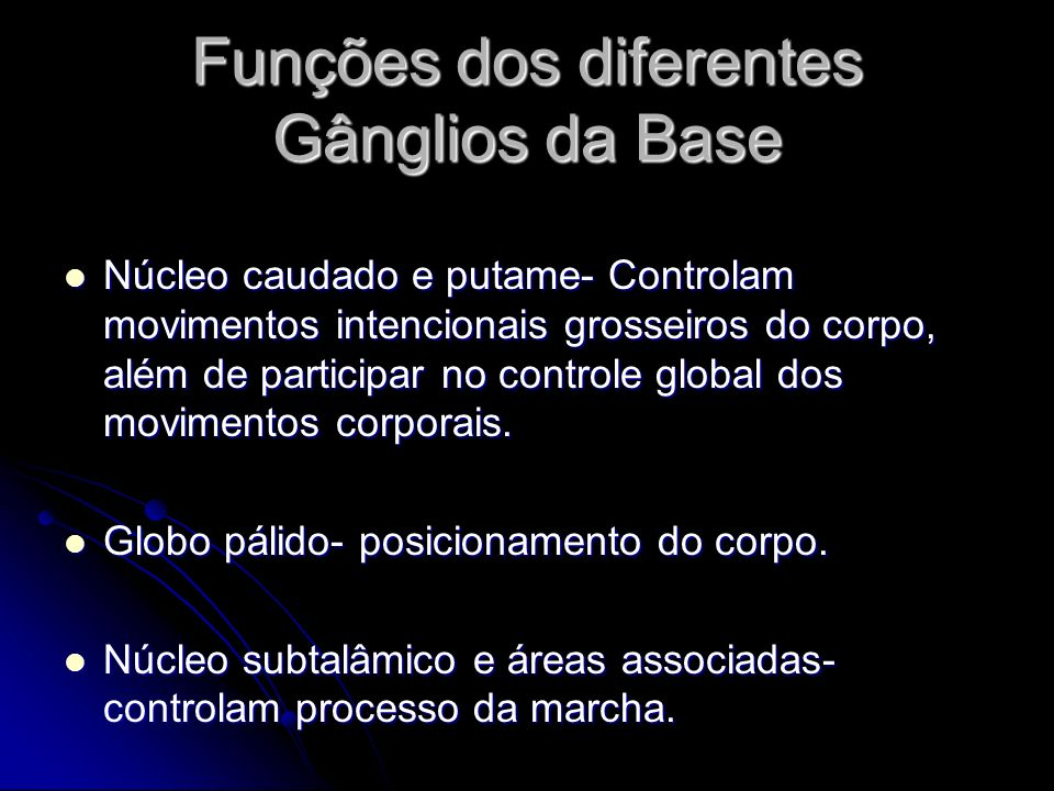 Funções dos diferentes Gânglios da Base